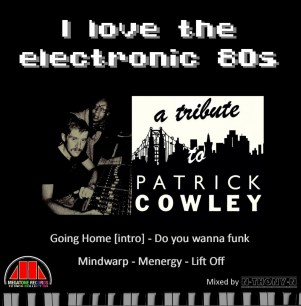 I love the electronic 80s Mix 4 - A tribute to Patrick Cowley