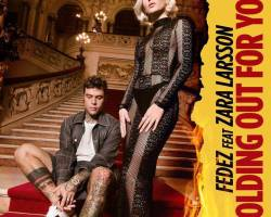 "FEDEZ feat. ZARA LARSSON – ""HOLDING OUT FOR YOU"""