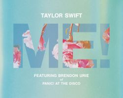 """TAYLOR SWIFT """"ME!"""" (feat. Brendon Urie of Panic! At The Disco)"""