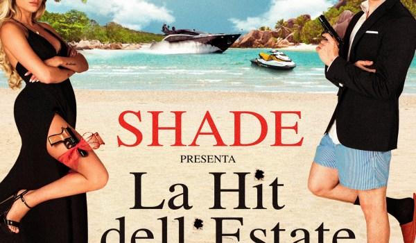 SHADE – LA HIT DELL'ESTATE