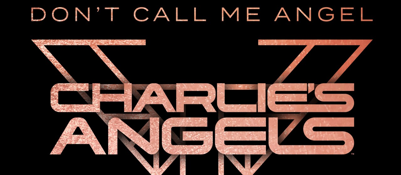 """New Music: ARIANA GRANDE, MILEY CYRUS, LANA DEL REY – """"DON'T CALL ME ANGEL (CHARLIE'S ANGELS)"""""""