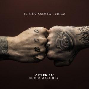 Fabrizio Moro feat. Ultimo - L'eternità (Il mio quartiere)