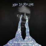 THE CHAINSMOKERS-WHO DO YOU LOVE feat.  5 SECONDS OF SUMMER