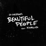 ED SHEERAN FEAT. KHALID – Beautiful People