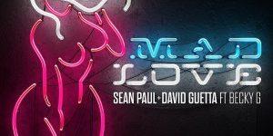 Sean Paul David Guetta Feat. Becky G - Mad Love