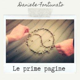 """""""LE PRIME PAGINE"""": L'INTERVISTA A DANIELE FORTUNATO"""