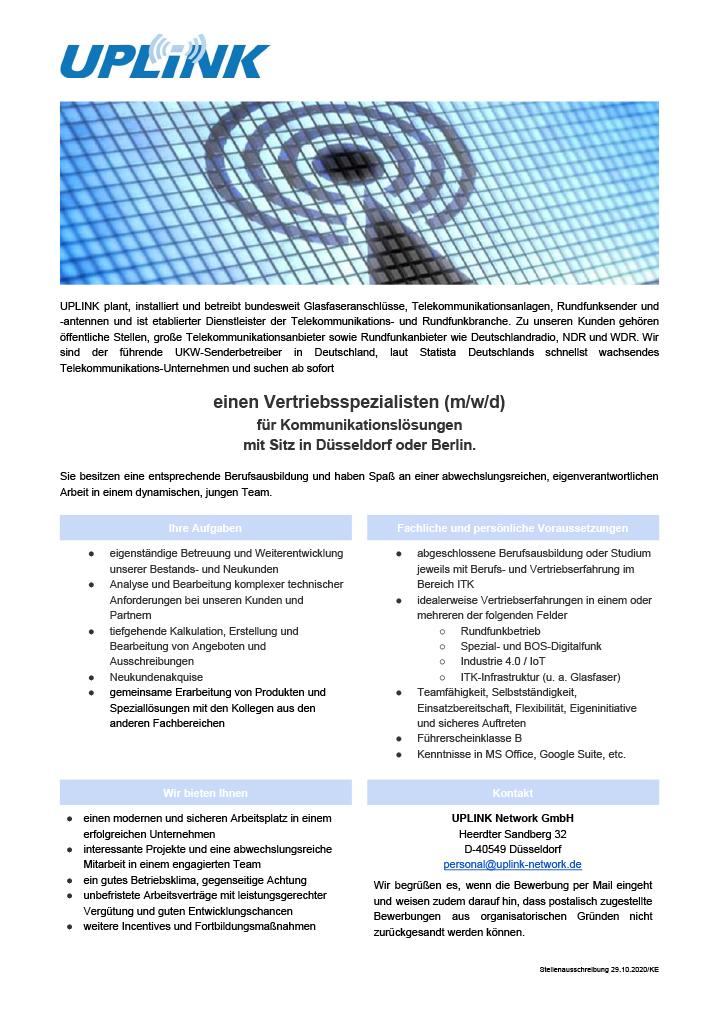 UPLINK plant, installiert und betreibt bundesweit Glasfaseranschlüsse, Telekommunikationsanlagen, Rundfunksender und -antennen und ist etablierter Dienstleister der Telekommunikations- und Rundfunkbranche. Zu unseren Kunden gehören öffentliche Stellen, große Telekommunikationsanbieter sowie Rundfunkanbieter wie Deutschlandradio, NDR und WDR. Wir sind der führende UKW-Senderbetreiber in Deutschland, laut Statista Deutschlands schnellst wachsendes Telekommunikations-Unternehmen und suchen ab sofort einen Vertriebsspezialisten (m/w/d) für Kommunikationslösungen mit Sitz in Düsseldorf oder Berlin.