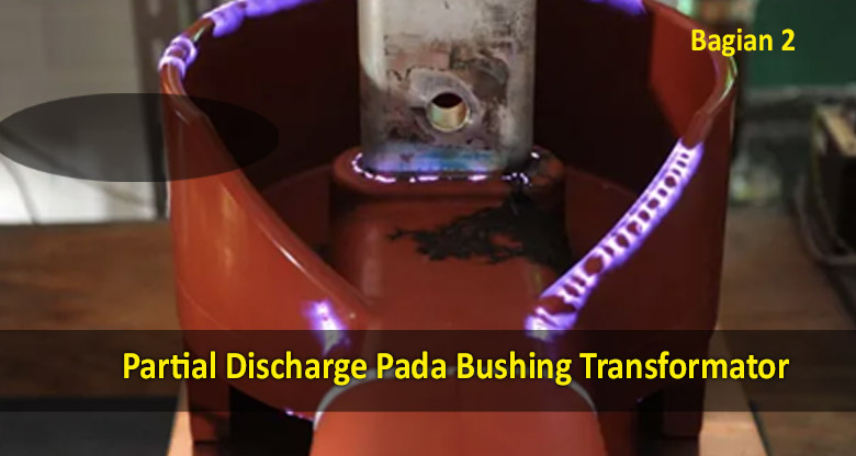 partial discharge pada trafo bushing