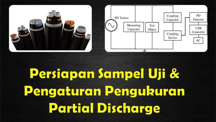 Persiapan sampel uji & pengaturan pengukuran partial discharge
