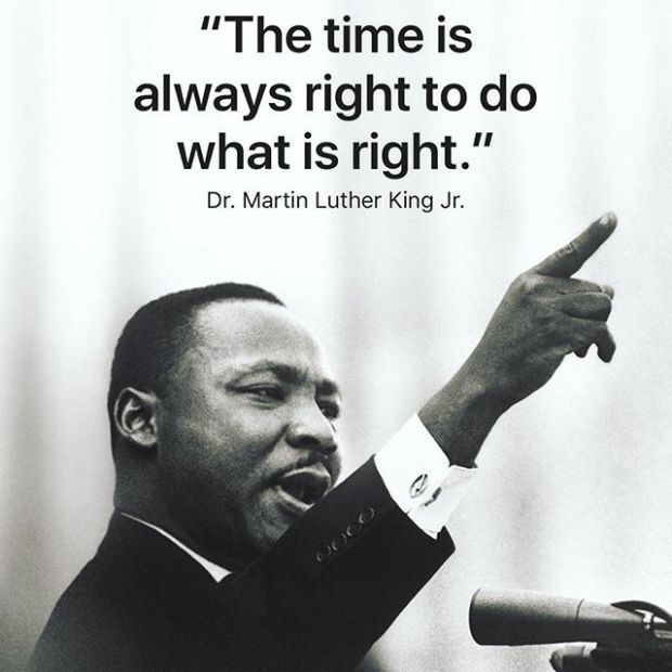 The Time Is Always Right To Do The Right Thing