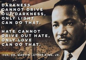 """Darkness cannot drive out darkness, only light can do that.Hate cannot drive out hate, only love can do that."" — Dr. Martin Luther King, Jr. #mlkjrday #mlkday #humanrights #civilrights #lovewins #bekind [instagram]"