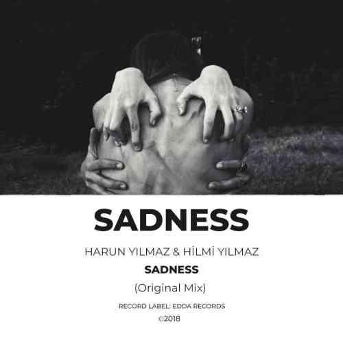 Harun YILMAZ & Hilmi YILMAZ – Sadness (Original Mix)