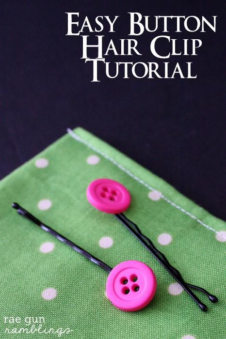 Quick and Easy Button Hair Clip Tutorial at Rae Gun Ramblings