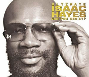2005 Ultimate Isaac Hayes – Can You Dig It