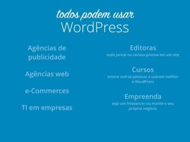 Todos podem usar WordPress: Agências de publicidade, agências web, e-commerces, TI em empresas, editoras, cursos e startups