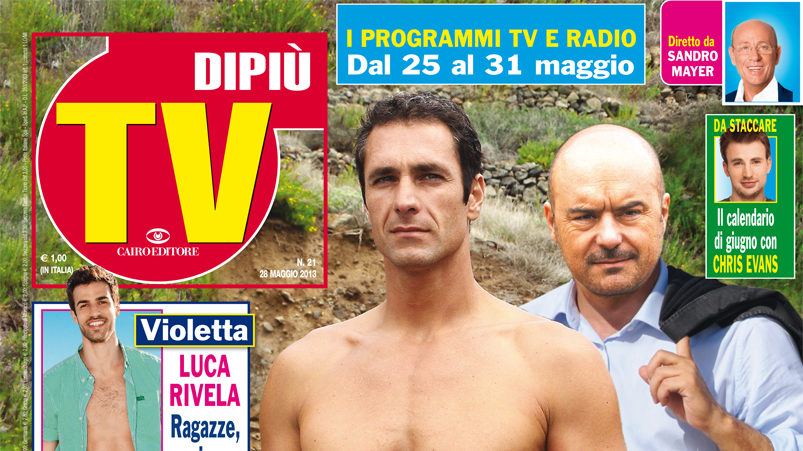 DIPIU' TV n. 21/2013 – Raoul Bova e Luca Zingaretti: Dodici donne famose scelgono il più bello