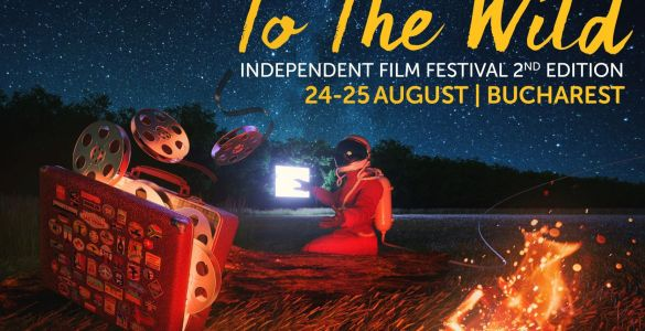 Festivalul de Film Independent To The Wild, To The Wild Independent Film Festival, To The Wild, evenimente, evenimente de film, București, filme în București, filme în aer liber