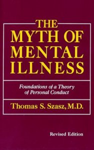 the-myth-of-mental-illness-thomas-szasz-1961ad-revised-19741