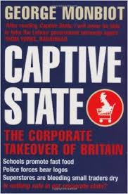 Captive State; The Corporate Takeover of Britain'.