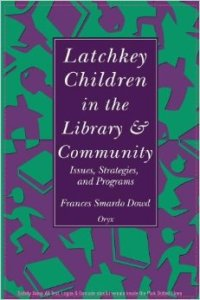 Latchkey Children in the Library and Community by Frances S. Dowd
