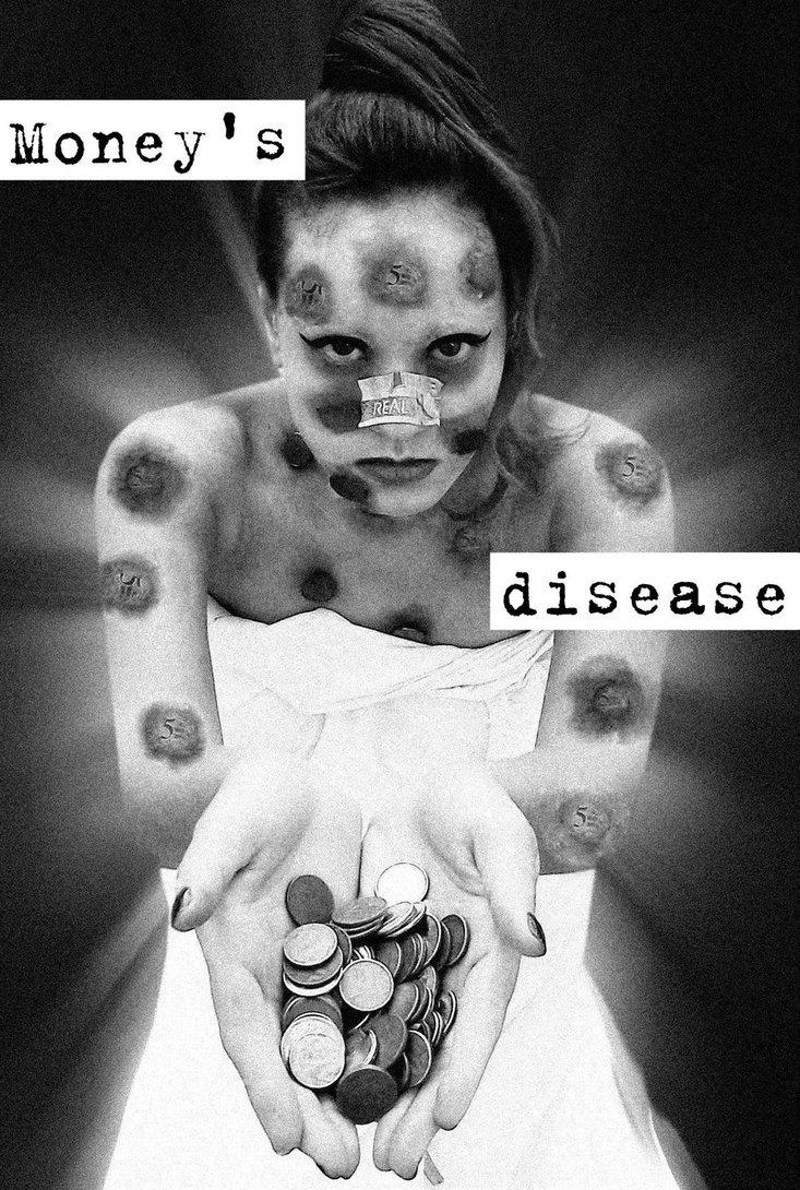 Money as a disease