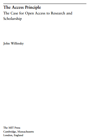 The Access Principle The Case for Open Access to Research and Scholarship by John Willinsky