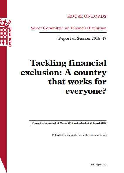 Click to Download: 'Tackling Financial Exclusion: A Country that works for everyone? by the Select Committee on Financial Exclusion'