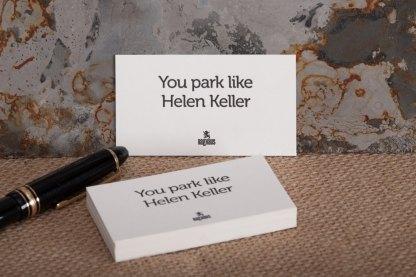 Raghaus You park like Helen Keller comment card