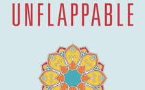 Unflappable: 6 Steps To Staying Happy, Centered, & Peaceful No Matter What