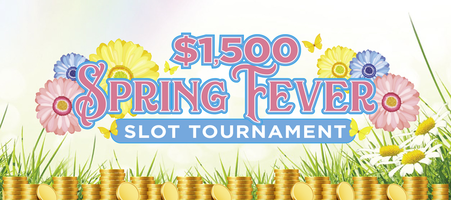 $1,500 Spring Fever Slot Tournament