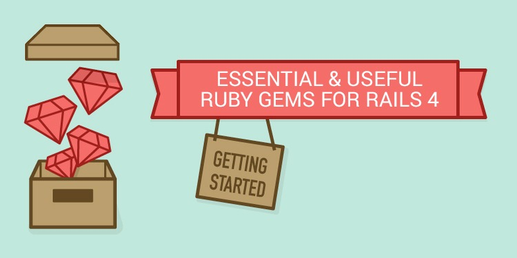 Essential & Useful Ruby Gems for Rails 4