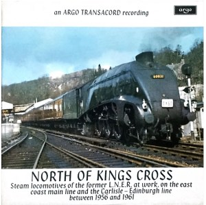 North from Kings Cross LP of steam railway sounds