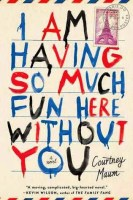 I Am Having So Much Fun Here Without You - Courtney Maum