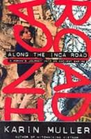 Along the Inca Road - Karin Muller