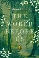 The World Before Us - Aislinn Hunter