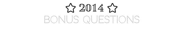 2014 Bonus Questions