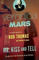 Mr. Kiss and Tell - Rob Thomas and Jennifer Graham