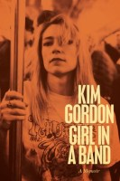 Girl In A Band - Kim Gordon