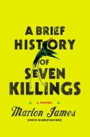 A Brief History of Seven Killings - Marlon James