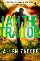 I Am the Traitor - Allen Zadoff