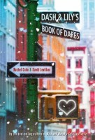 Dash & Lily's Book of Dares - Rachel Cohn and David Levithan