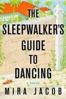 The Sleepwalker's Guide to Dancing - Mira Jacob
