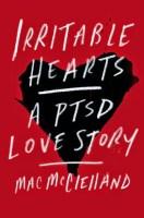 Irritable Hearts - Mac McClelland