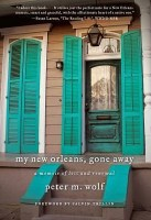 My New Orleans, Gone Away - Peter M. Wolf