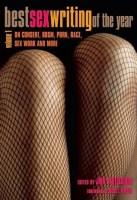 Best Sex Writing of the Year Vol. 1 - Jon Pressick, Ed.