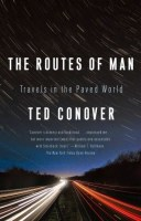 The Routes of Man - Ted Conover