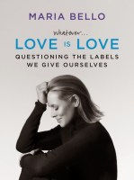 Whatever... Love Is Love - Maria Bello