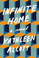 Infinite Home - Kathleen Alcott