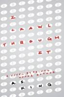 I Crawl Through It - A.S. King