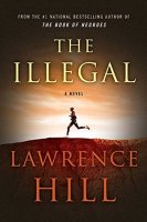 The Illegal - Lawrence Hill